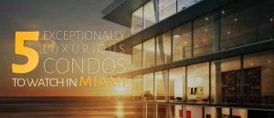 5 Miami Condos